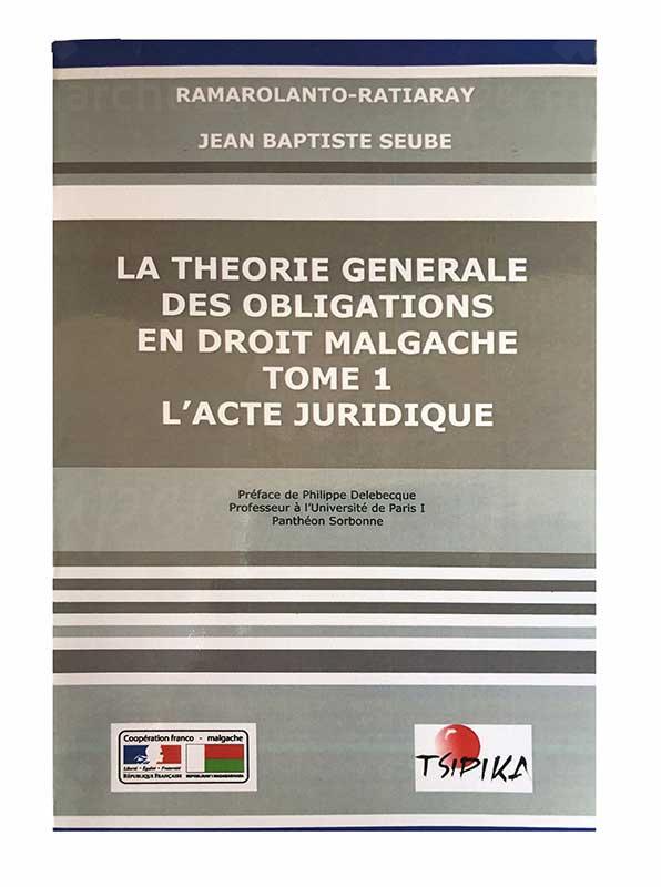 La théorie générale des obligations en droit malgache tome 1 | Version française | Relié 301 pages